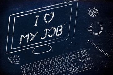 computer screen saying I love my job among other objects on the