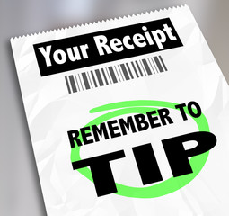 Remember to Tip Store Restaurant Receipt Bill Paying Extra Gratu
