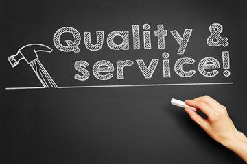 Quality & service!