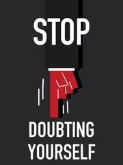 Words STOP DOUBTING YOURSELF