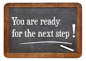 You are for the next step!