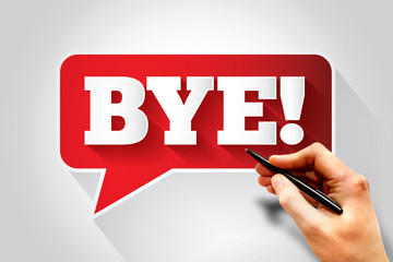 BYE! text message bubble, business concept