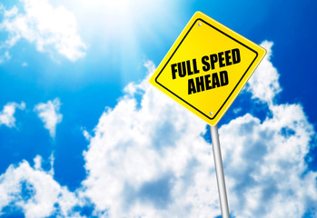 Full speed ahead message on road sign