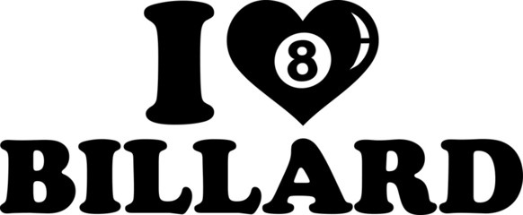 I love Billard Eight Ball