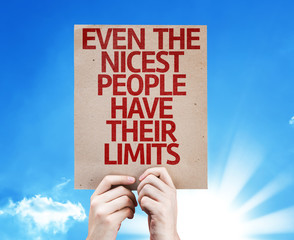 Even The Nicest People Have Their Limits card
