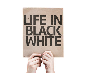 Life in Black White card isolated on white background