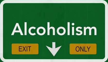 Alcoholism Highway Road Sign Exit Only Concept