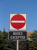 No Entry Buses Excepted Sign poster