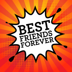 Comic explosion with text Best Friends Forever, vector