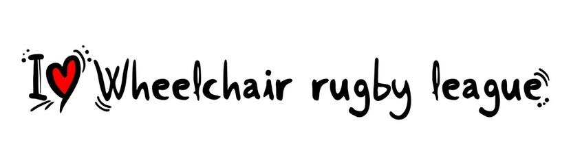 Wheelchair rugby league love