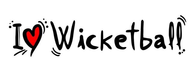 Wicketball love