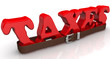 Постер, плакат: Красное слово налоги taxes стянуто ремнём