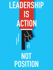 Words LEADERSHIP IS ACTION NOT POSITION