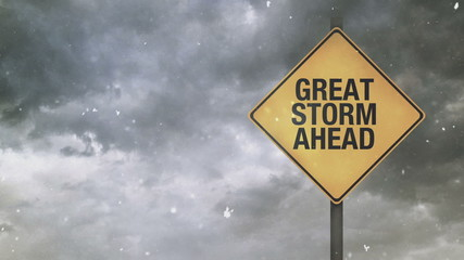 Great Storm Ahead Warning Sign for a Blizzard or Big Snow Storm,