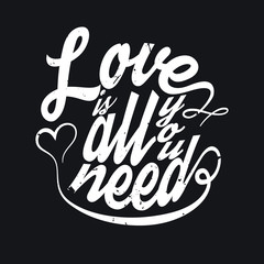 All You Need Is Love T-shirt Typography, Vector Illustration
