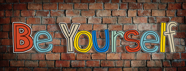 Be Yourself Brick Wall Word Contemporary Concept