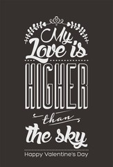 My Love is higher than the sky - Vintage Typographical Card