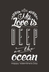 My Love is deep as the ocean - Vintage Typographical Card