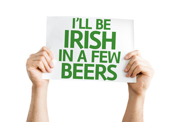 I'll Be Irish in a Few Beers card isolated on white background