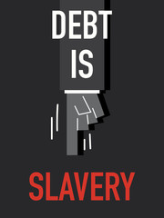 Words DEBT IS SLAVERY