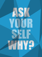 ASK YOURSELF WHY? (inspirational quote coaching)