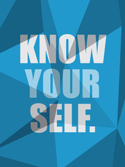 KNOW YOURSELF (inspirational quote motivation)