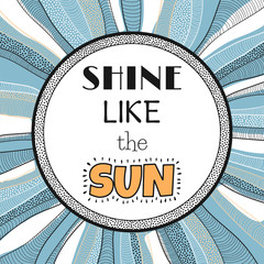 Shine like the sun, quote, phrase