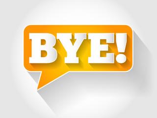 BYE text message bubble, business concept