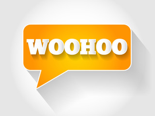 WOOHOO text message bubble, business concept