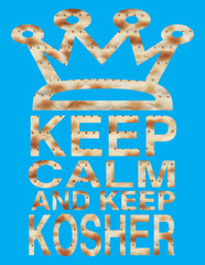 Passover - Keep calm and keep Kosher written with Matzo letters