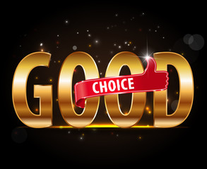 good choice golden typography with thumb up icon