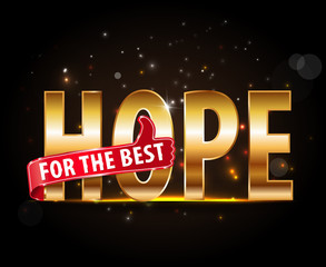 Hope for the best with thumbs up sign with golden text