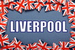 roleta: The title Liverpool with a border of Union Jack Flags