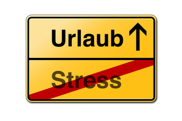 Urlaub Stress Schild Hektik