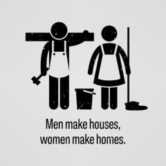 Men Make Houses, Women Make Homes