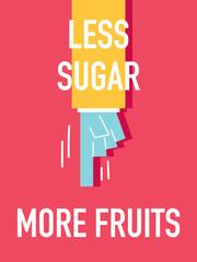 Words LESS SUGAR MORE FRUITS