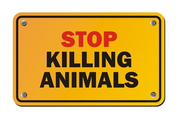 stop killing animals - warning sign