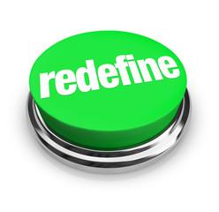 Redefine Button Press to Reinvent Reimagine Rethink New Improvem