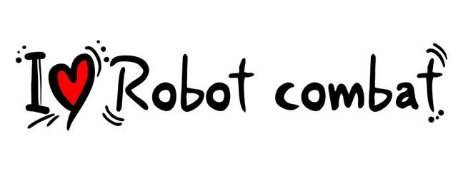 Robot combat love
