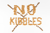 NO KIBBLES, formed using actual dog food kibbles poster