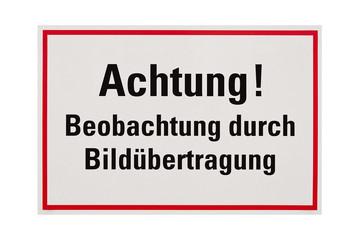 Schild - Achtung Beobachtung durch Bildübertragung - Freisteller
