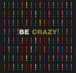 Be crazy words concept