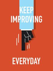 Words KEEP IMPROVING EVERYDAY