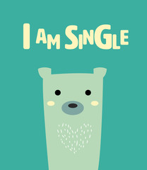 cute bear with text I am single.