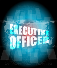 Management concept: executive officer words on digital screen