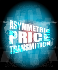 business concept, asymmetric price transmition digital touch