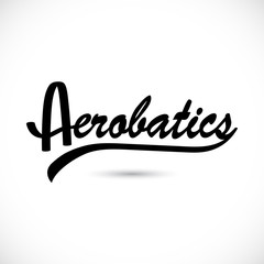 Aerobatics lettering. Script calligraphy