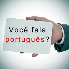 voce fala portugues? do you speak portuguese written in portugue