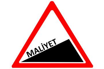 cost Turkish maliyet increasing warning road sign