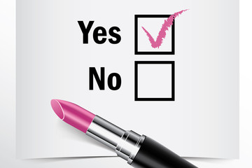Tick box with lipstick, Yes or No concept of woman choice
